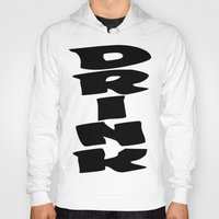 drink Hoodies featuring Drink by Mr. T-Shirt Man