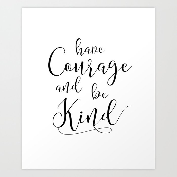 picture regarding Have Courage and Be Kind Printable named PRINTABLE Artwork,Include Braveness And Be style,Watercolor Print,Motivational Print,Inspirational Quotation Artwork Print via aleksmorin