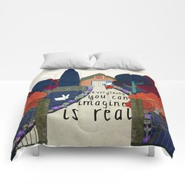 Everything you can imagine is real 13 Comforters