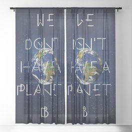 We don't have a Planet B Sheer Curtain