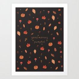 Good Morning Pumpkin Art Print