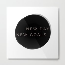 NEW DAY NEW GOALS Metal Print