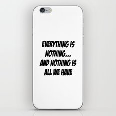everything is nothing iPhone & iPod Skin