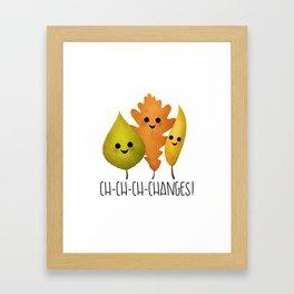 Ch-Ch-Ch-Changes! Framed Art Print