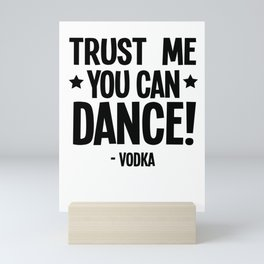 Vodka alcohol Dancing beer drinking funny gifts Mini Art Print