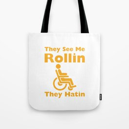 They See Me Rolling They Hating Funny Wheelchair T-shirt Tote Bag