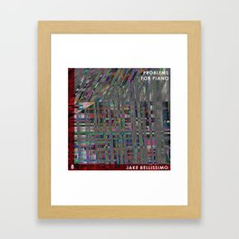 Jake Bellissimo - Problems for Piano - Track 8 Framed Art Print