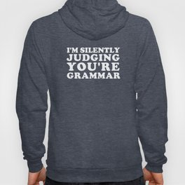 I'm Silently Judging You're Grammar Hoody