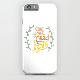 all you need is less. iPhone Case