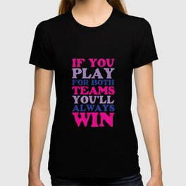 If You Play for Both Sides Funny Bisexual T-shirt T-shirt