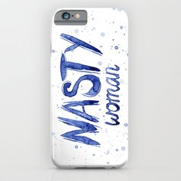 Nasty Woman Art Such a Nasty Woman Typography Art iPhone Case