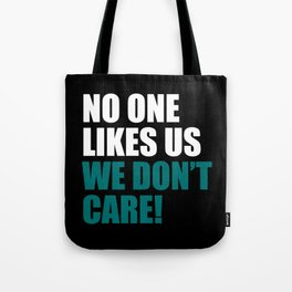 No one like us we don't care Tote Bag