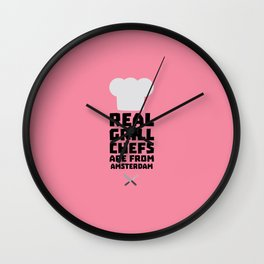 Real Grill Chefs are from Amsterdam T-Shirt Dl267 Wall Clock