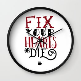 Fix Your Hearts or Die Quotes Wall Clock