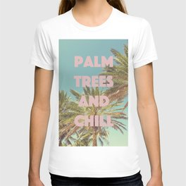 Palm Trees and Chill T-shirt