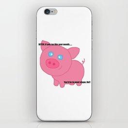 Cute pig insults you iPhone Skin