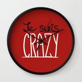Je suis CRAZY Wall Clock