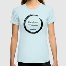 Happiness Has No Expectations Quote T-shirt