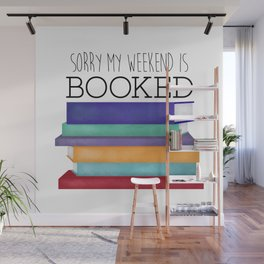 Sorry My Weekend Is Booked Wall Mural
