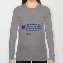 The Author of this Shirt has not made the image Available in your Country. Long Sleeve T-shirt