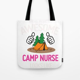 This Is What An Awesome Camp Nurse Looks Like Tote Bag