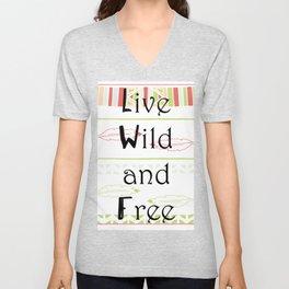 Live Wild and Free Unisex V-Neck