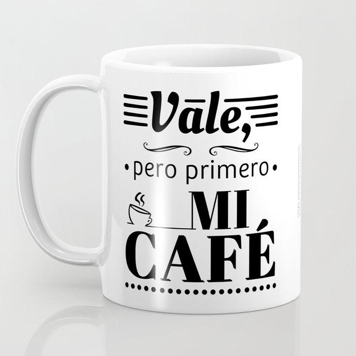 Ok, But First Coffee (in Spanish) (B/W) Coffee Mug