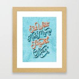 Eat Well, Kiss More, Travel Often Framed Art Print