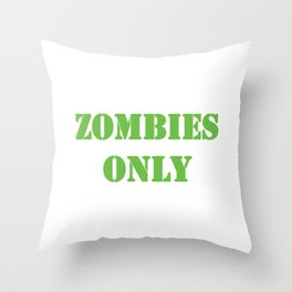 Zombies Only Throw Pillow