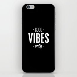 Good Vibes Only Black and White Typography Print Office Decor Wake Up Bedroom Poster iPhone Skin