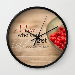 Men Who Cook Get Laid More Often Typography Wall Clock