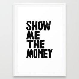 Show me the money - by Genu WORDISIAC™ TYPOGY™ Framed Art Print