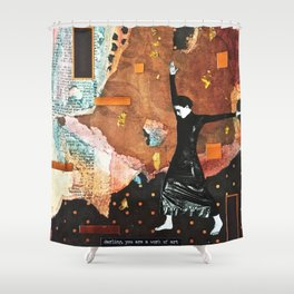 Darling, You Are a Work of Art! Shower Curtain