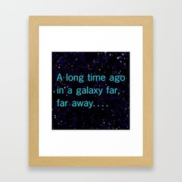 A long time ago SW Quote Framed Art Print