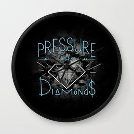 PRESSURE makes DIAMONDS Wall Clock