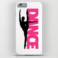Dance Text Girl Quote iPhone 6 Plus Slim Case