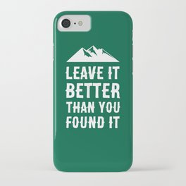 Leave It Better Than You Found It - Mountain Edition iPhone Case