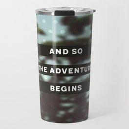 AND SO THE ADVENTURE BEGINS Travel Mug