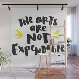 The Arts Are Not Expendable Wall Mural