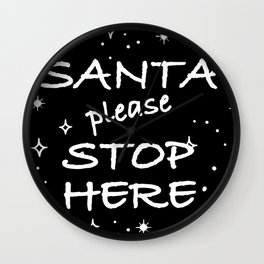 Santa please stop here Wall Clock