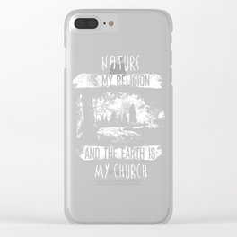 Nature Is My Religion Earth Is My Church Clear iPhone Case