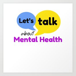Let's talk about mental health Art Print
