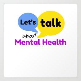 Let's talk about mental health Art Print