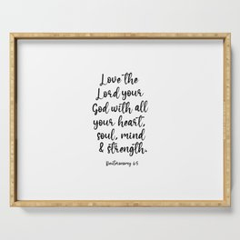 Love the Lord your God with all your heart Serving Tray
