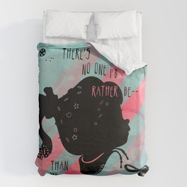 There's No One I'd Rather Be Duvet Cover