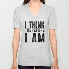 I think therefore I am - on white Unisex V-Neck