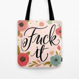 Pretty Swe*ry: Fuck It Tote Bag