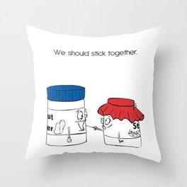 We Shoud Stick Together Throw Pillow