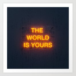 The World Is Yours Neon Art Print