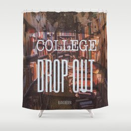 College Drop Out Shower Curtain